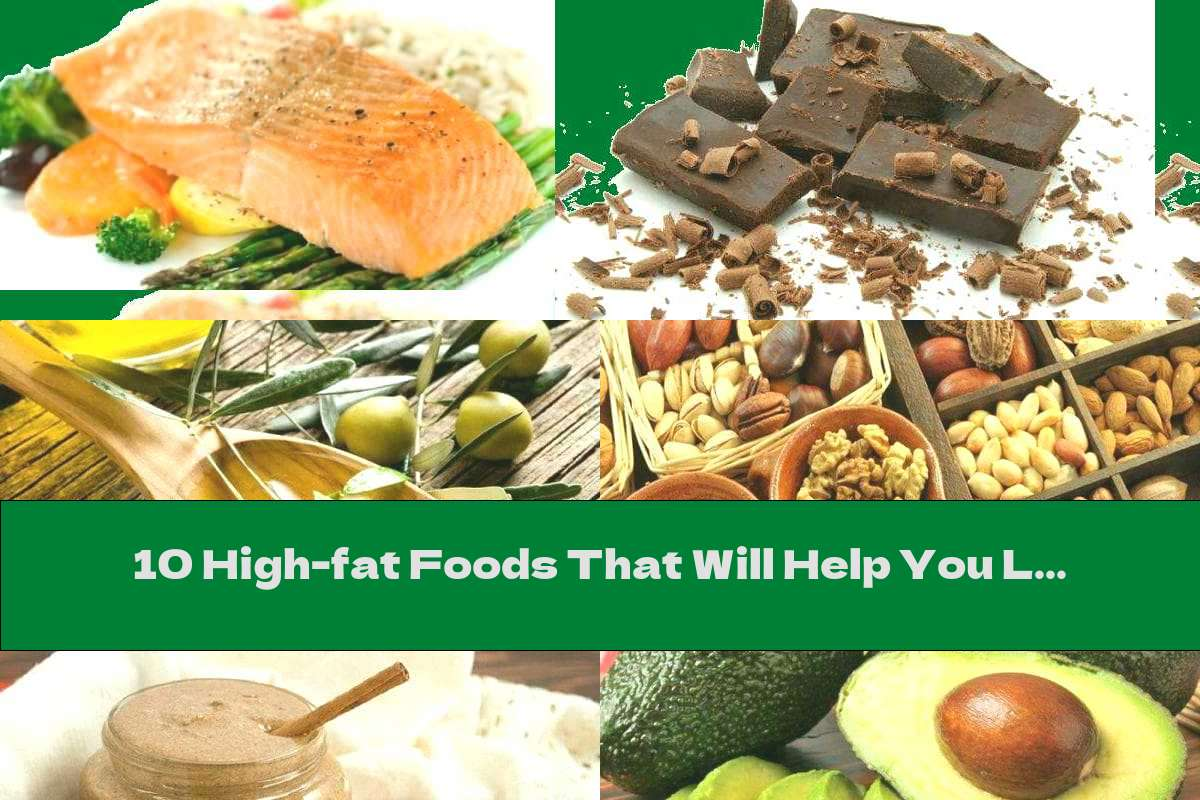 10 High-fat Foods That Will Help You Lose Weight