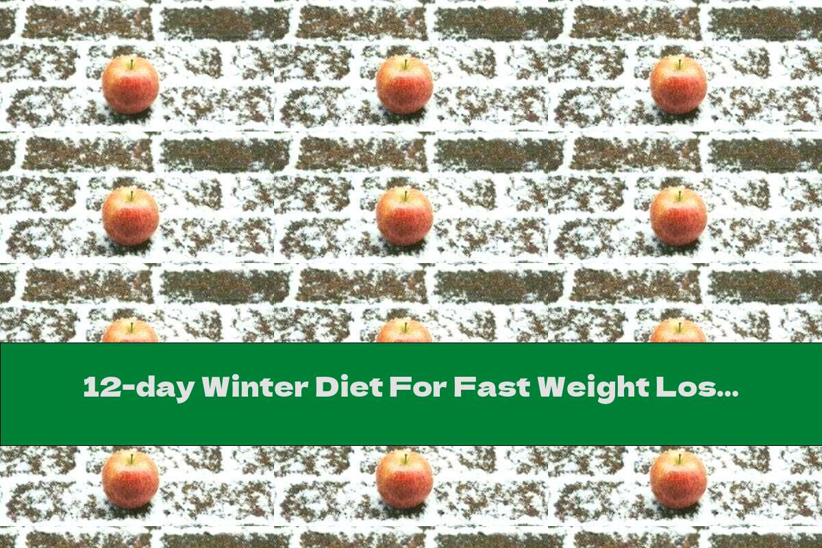 12-day Winter Diet For Fast Weight Loss