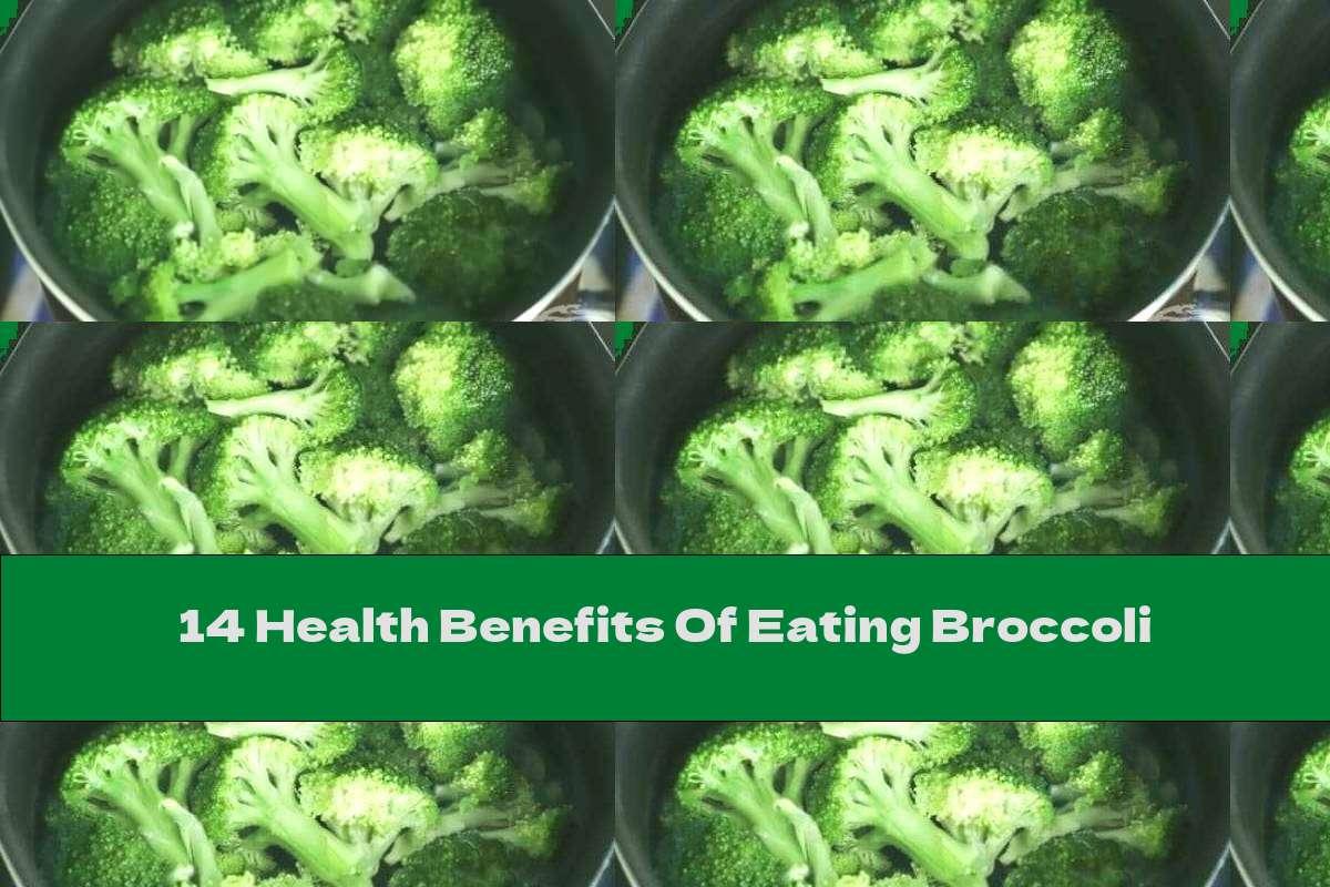 14 Health Benefits Of Eating Broccoli