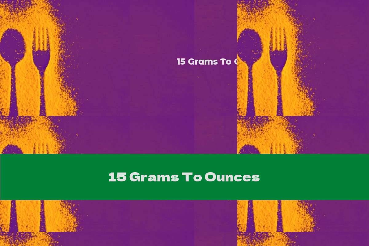 15 Grams To Ounces