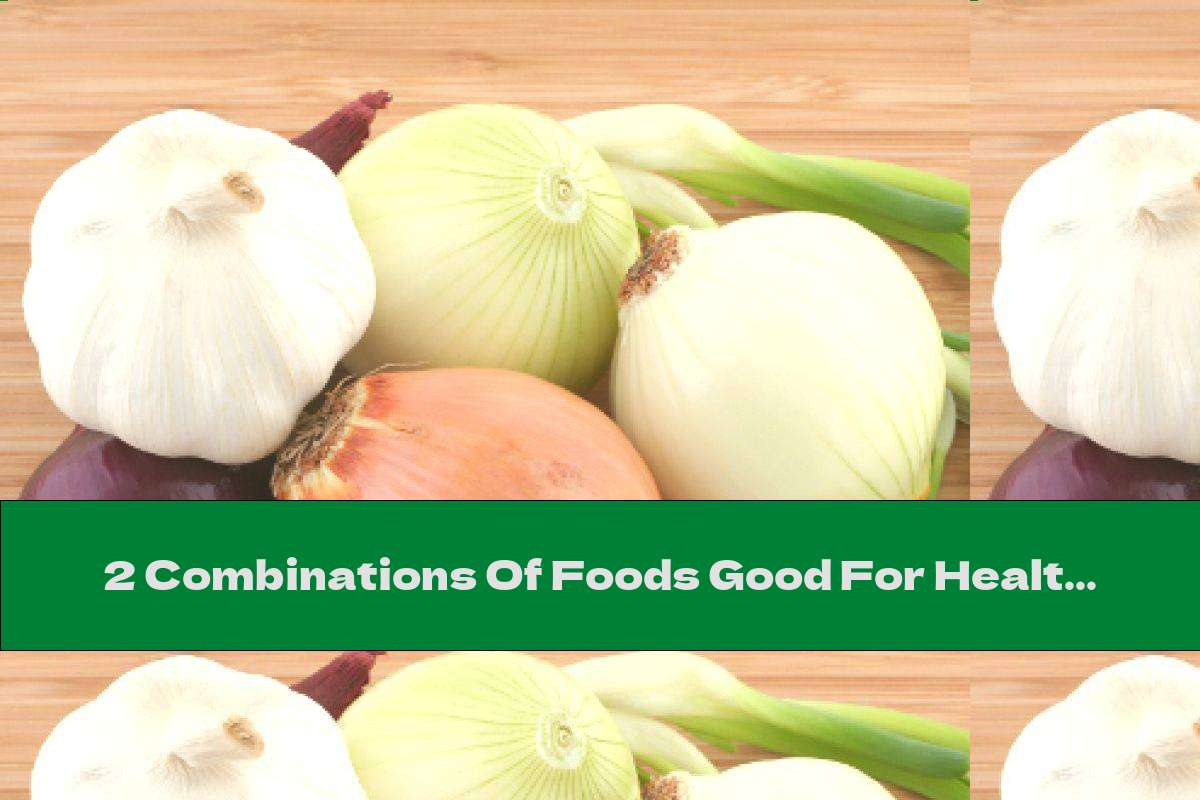 2 Combinations Of Foods Good For Health