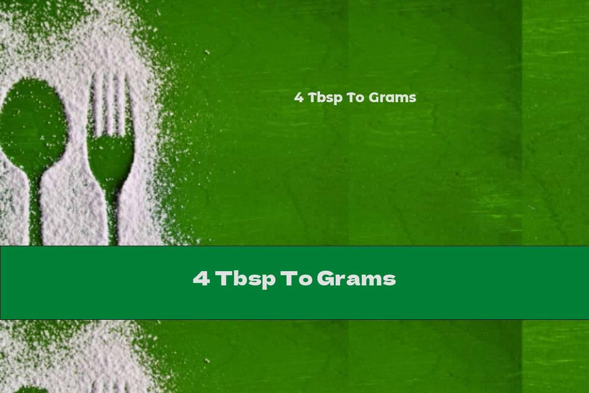 4 Tbsp To Grams
