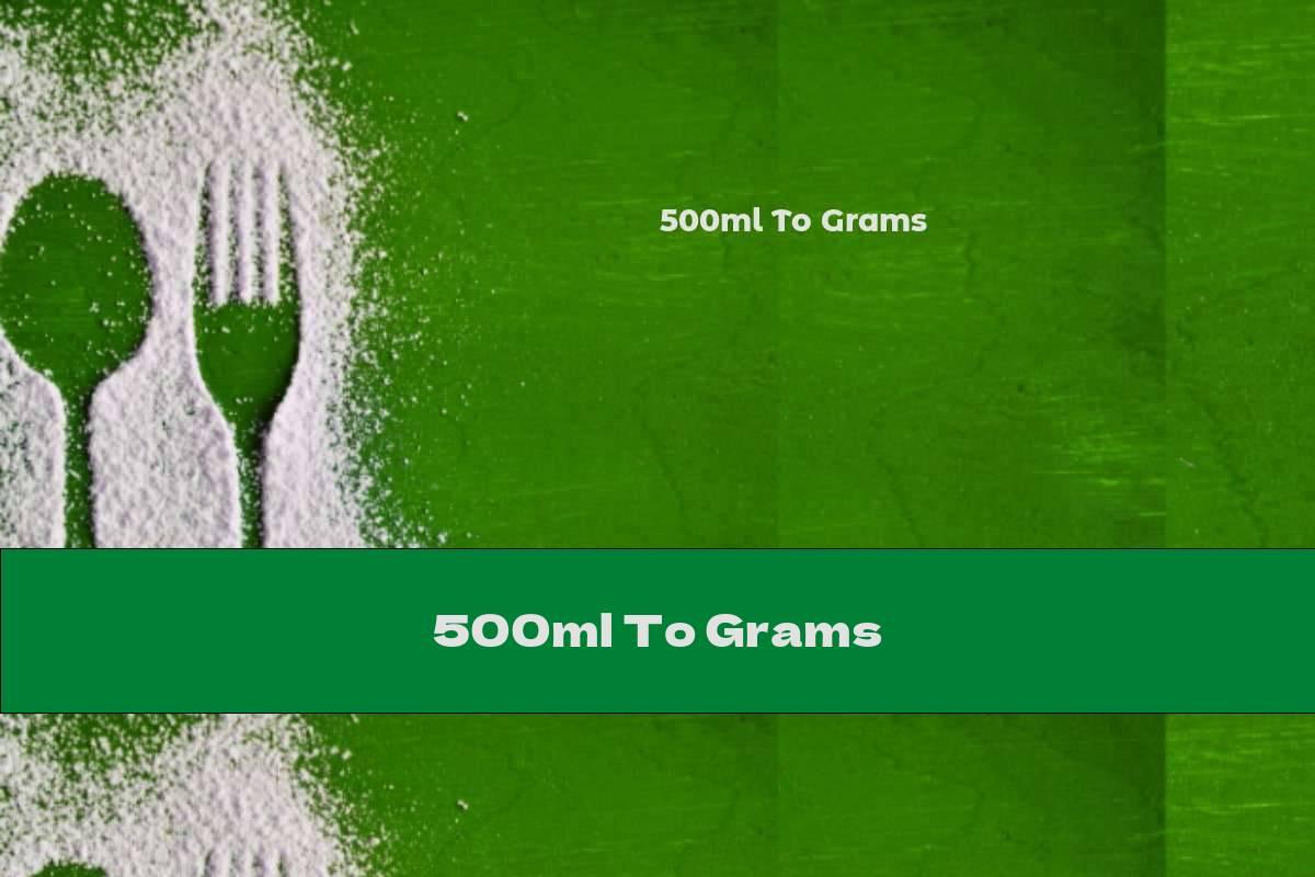 500ml To Grams