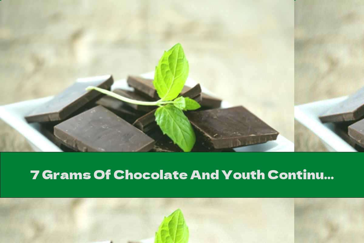 7 Grams Of Chocolate And Youth Continues. Proven!