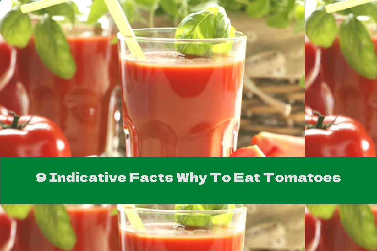 9 Indicative Facts Why To Eat Tomatoes