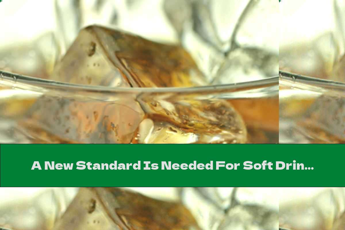 A New Standard Is Needed For Soft Drinks