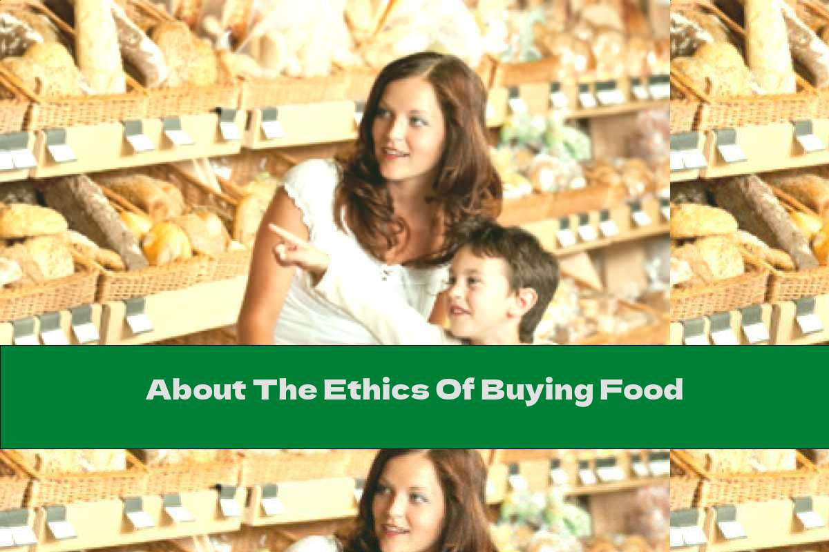 About The Ethics Of Buying Food