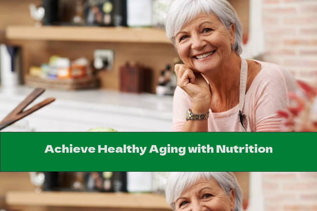 Achieve Healthy Aging with Nutrition