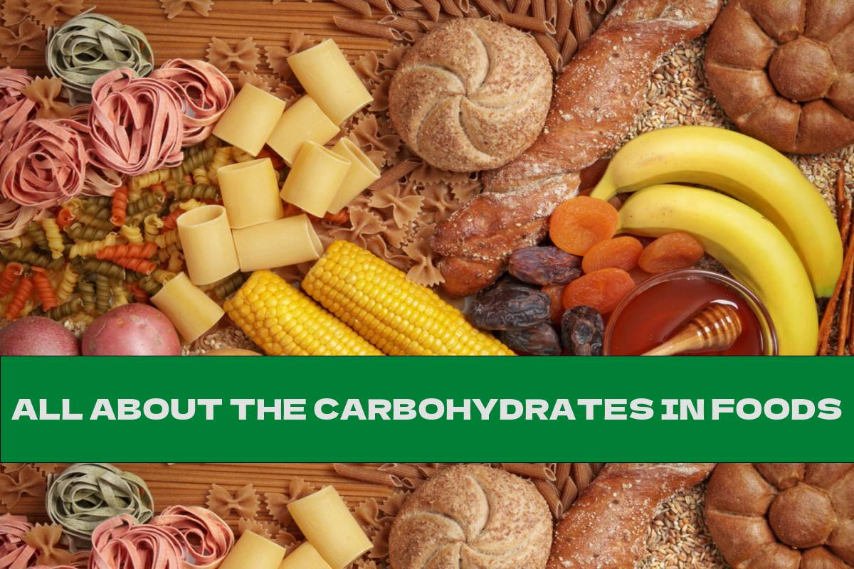 ALL ABOUT THE CARBOHYDRATES IN FOODS