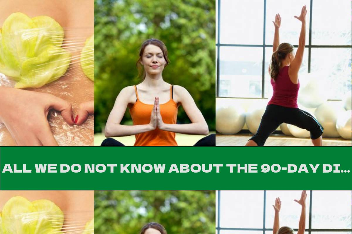 ALL WE DO NOT KNOW ABOUT THE 90-DAY DIET