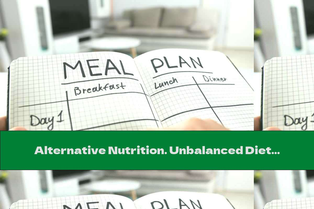 Alternative Nutrition. Unbalanced Diets And Separate Meals