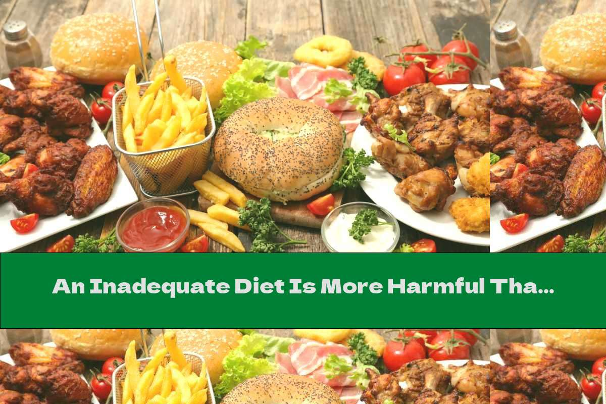 An Inadequate Diet Is More Harmful Than Smoking And High Blood Pressure