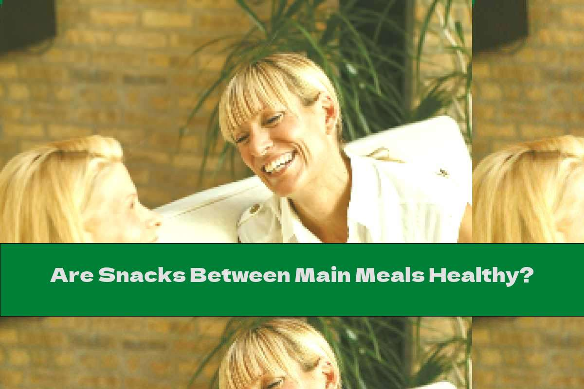 Are Snacks Between Main Meals Healthy?