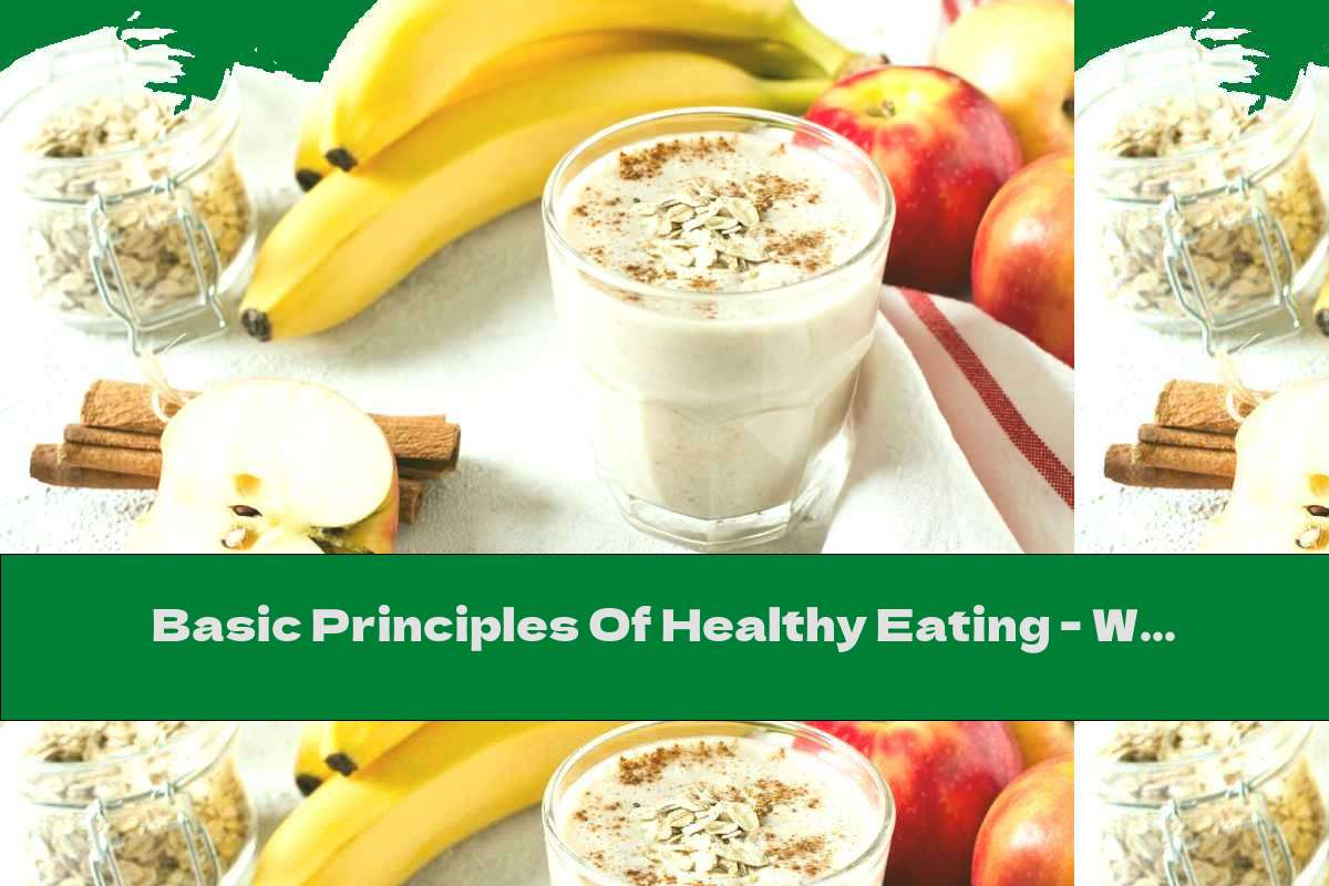 Basic Principles Of Healthy Eating - Which Recommendations Are No Longer Relevant?