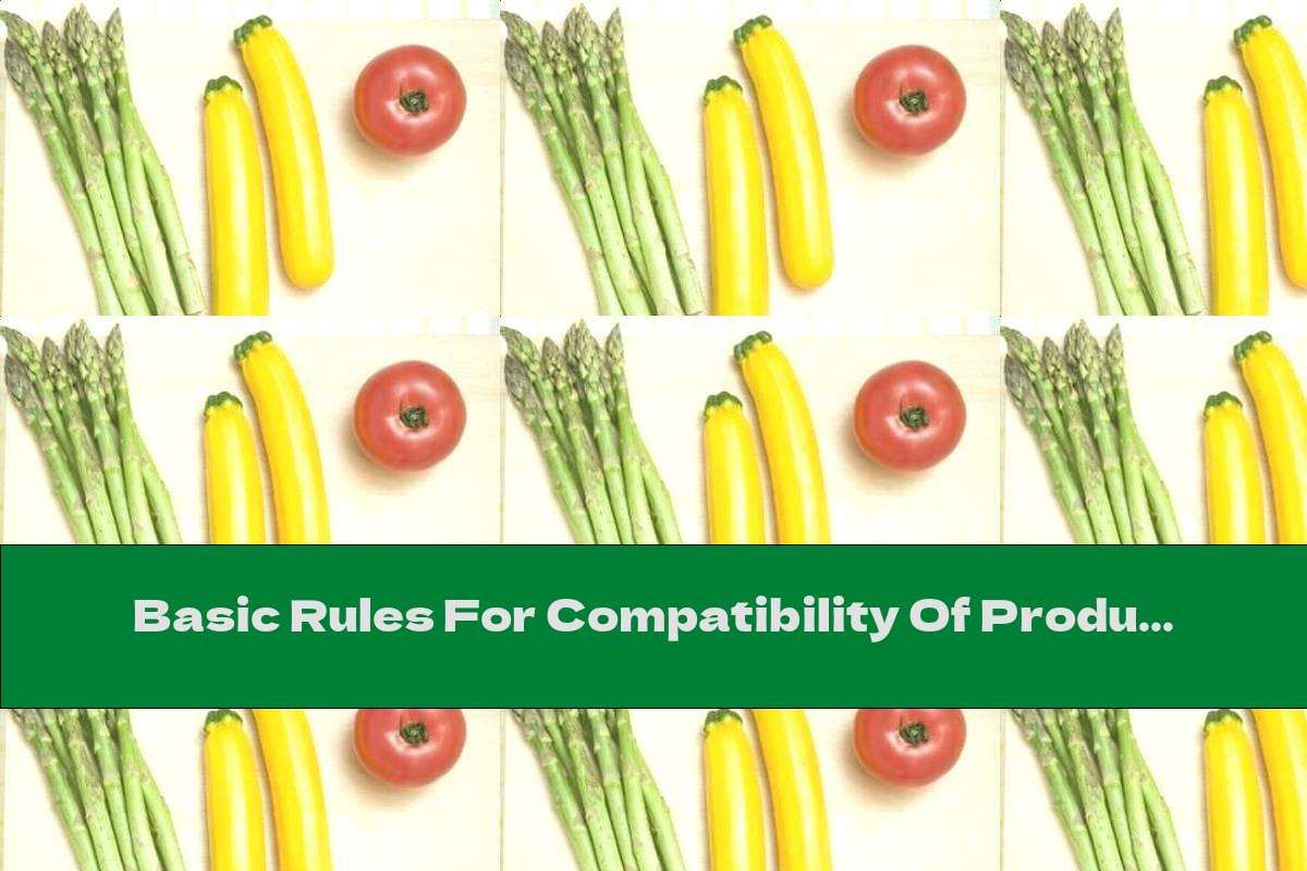 Basic Rules For Compatibility Of Products In Separate Meals