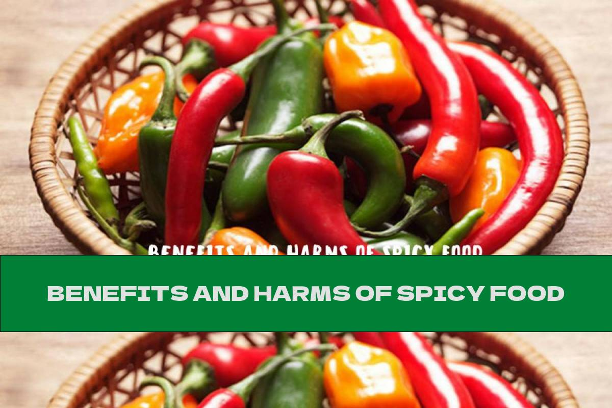 BENEFITS AND HARMS OF SPICY FOOD