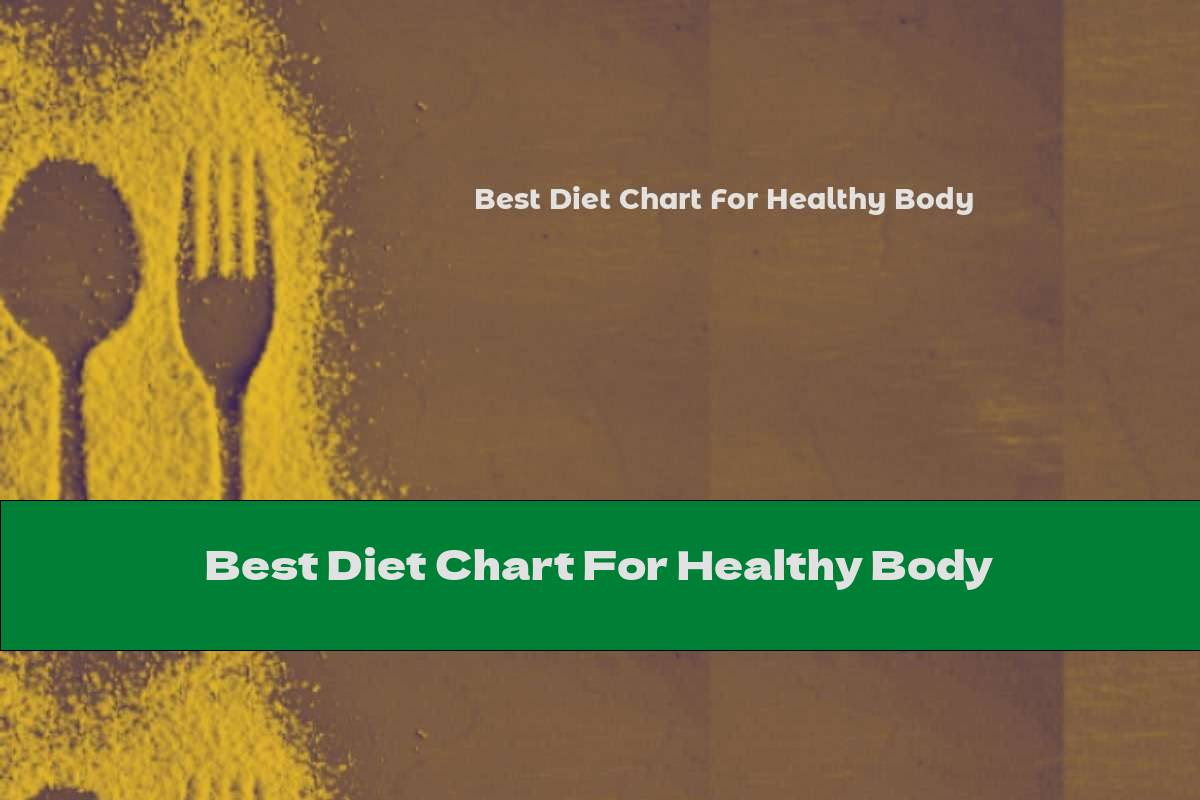 Best Diet Chart For Healthy Body