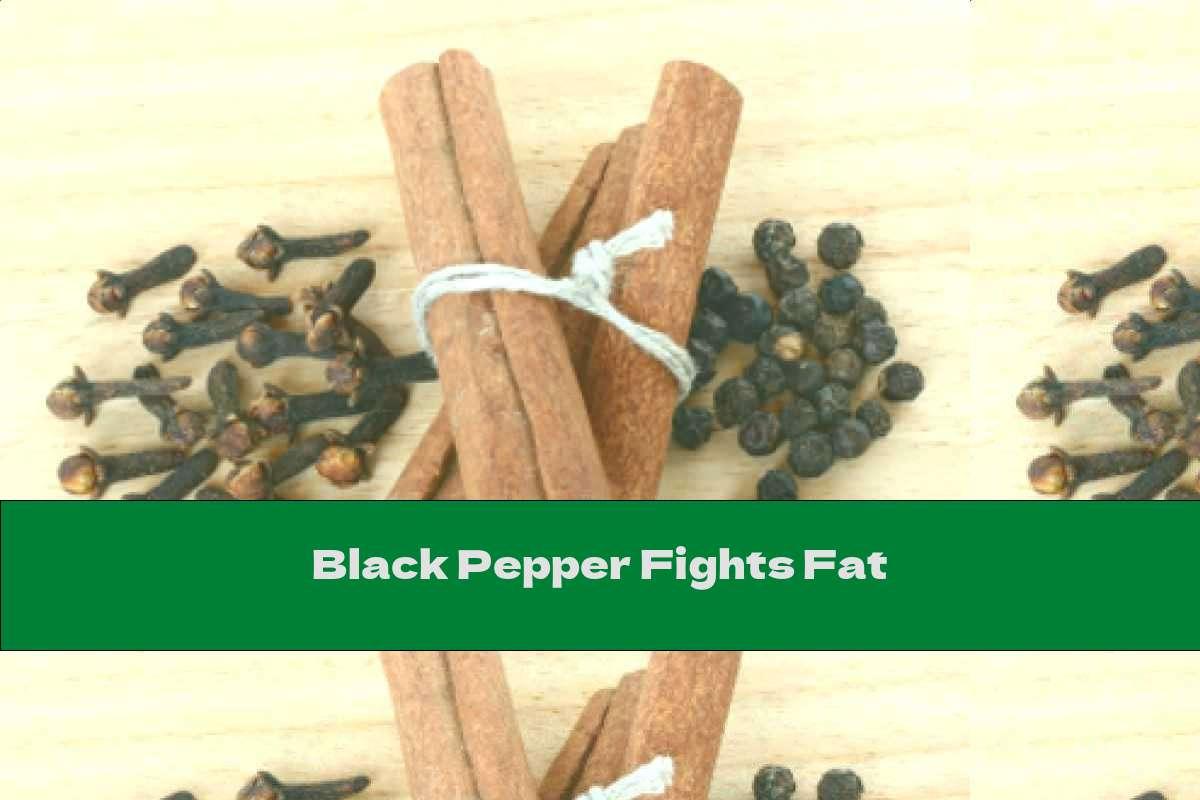 Black Pepper Fights Fat