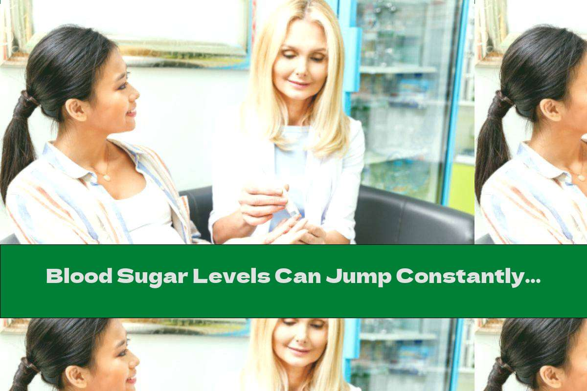 Blood Sugar Levels Can Jump Constantly During The Day