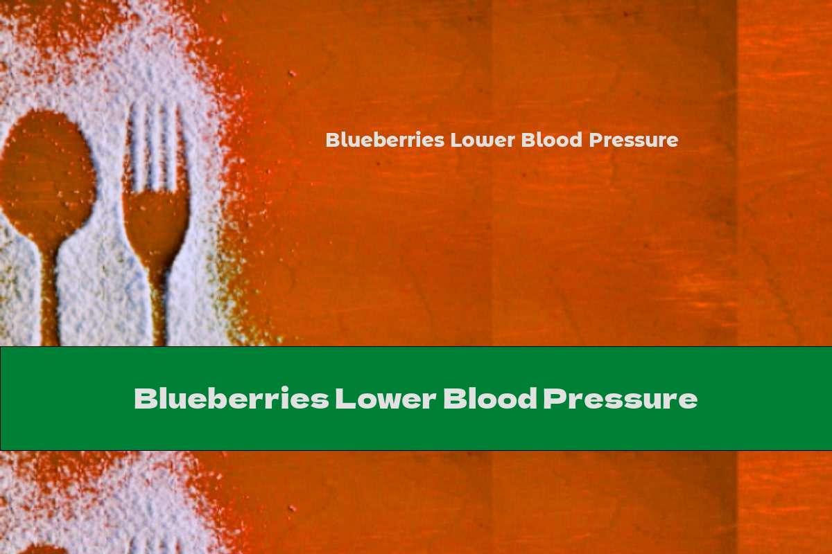 Blueberries Lower Blood Pressure