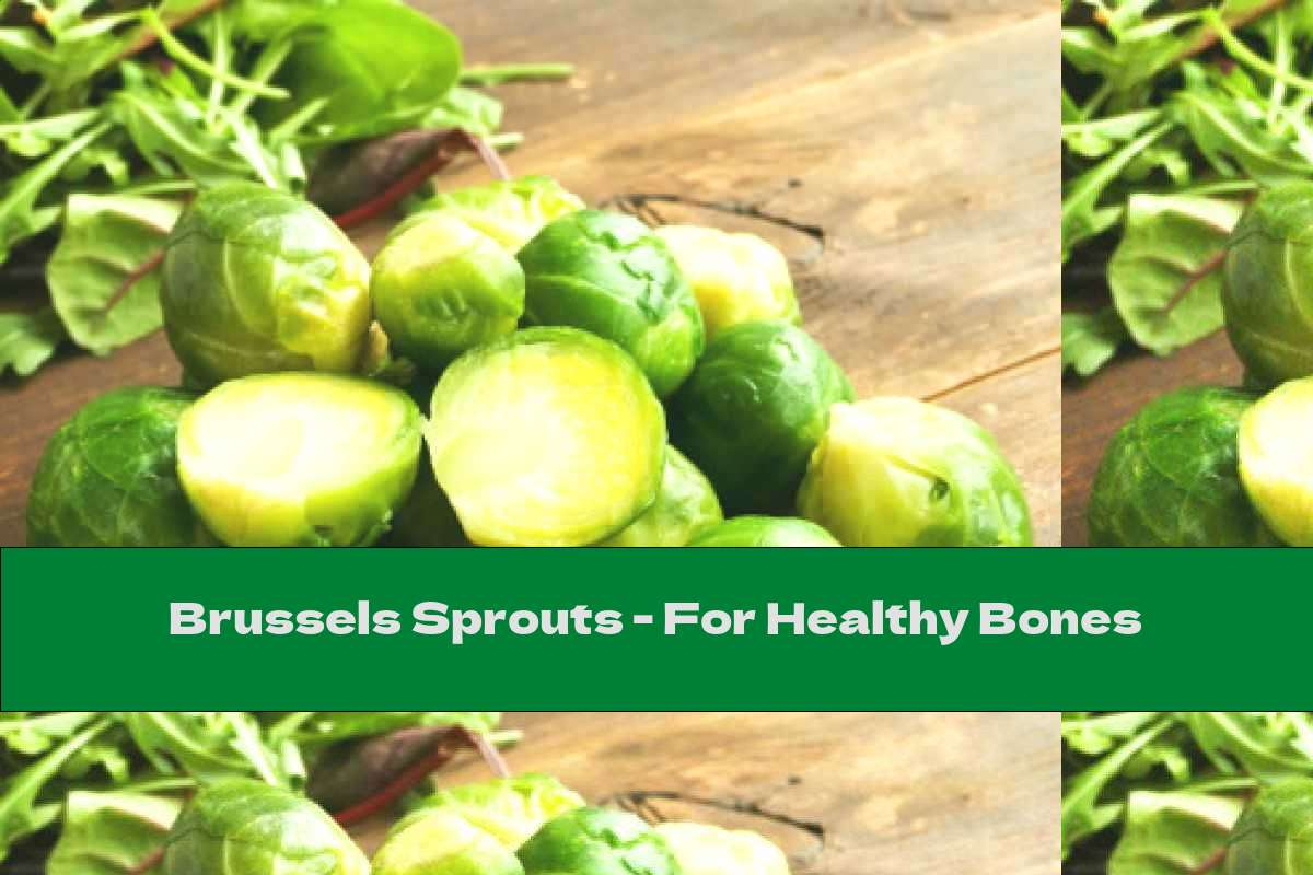 Brussels Sprouts - For Healthy Bones