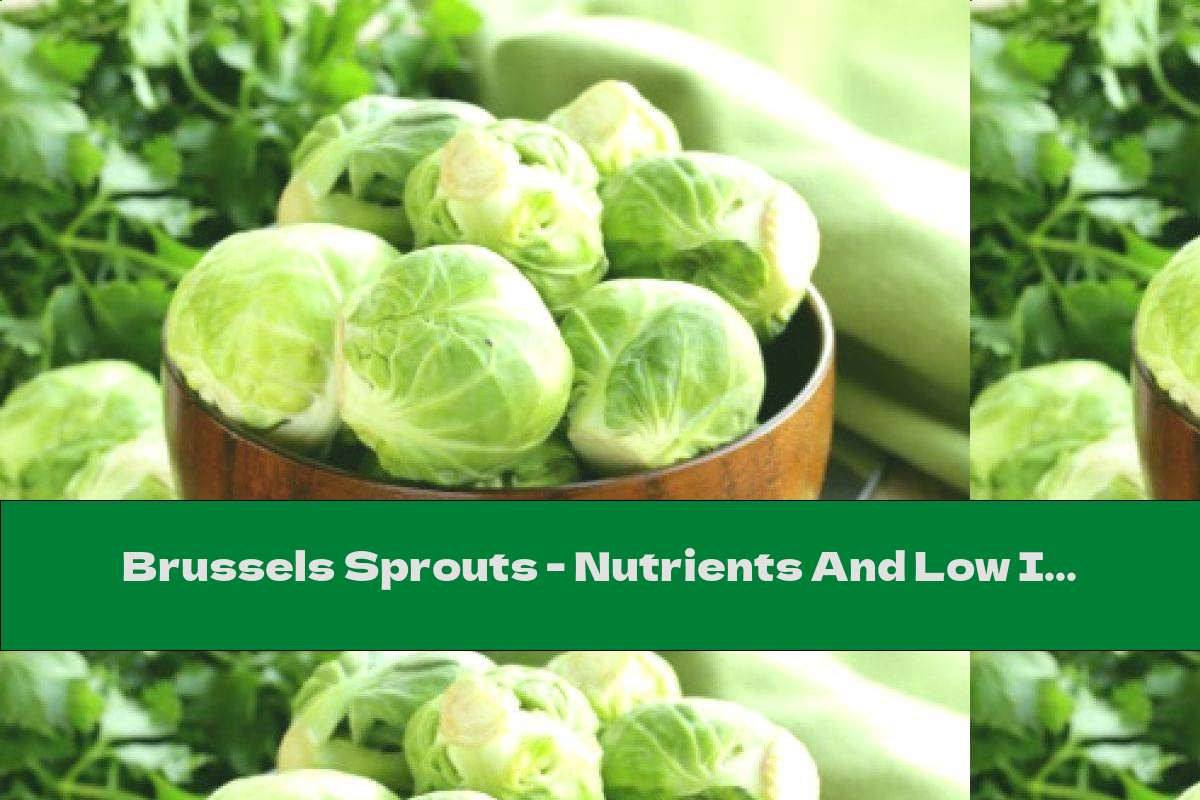 Brussels Sprouts - Nutrients And Low In Calories