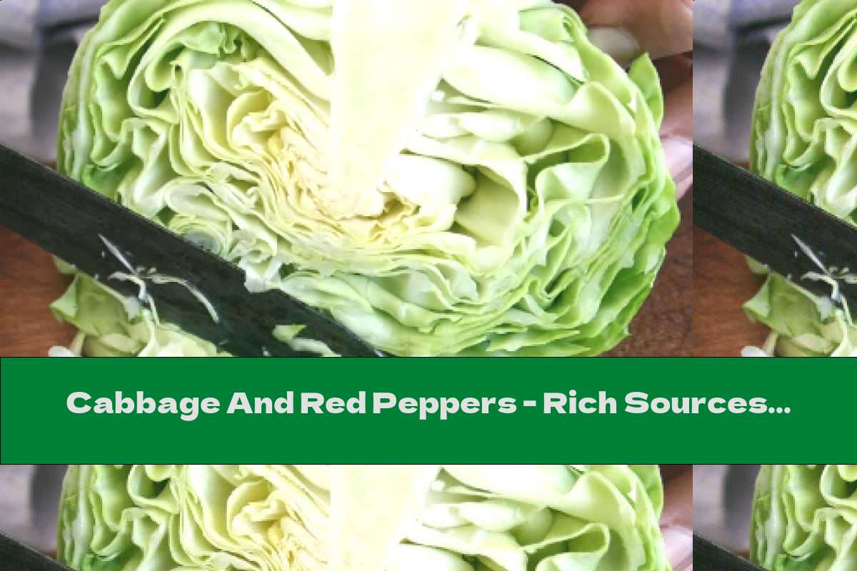 Cabbage And Red Peppers - Rich Sources Of Vitamin C.
