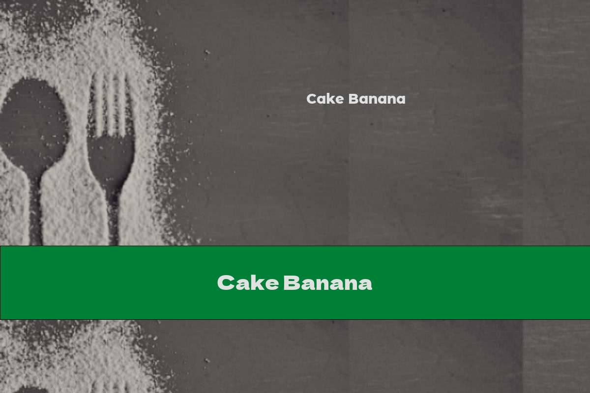 Cake Banana
