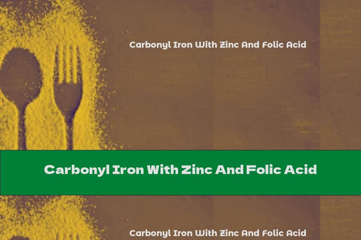 Carbonyl Iron With Zinc And Folic Acid