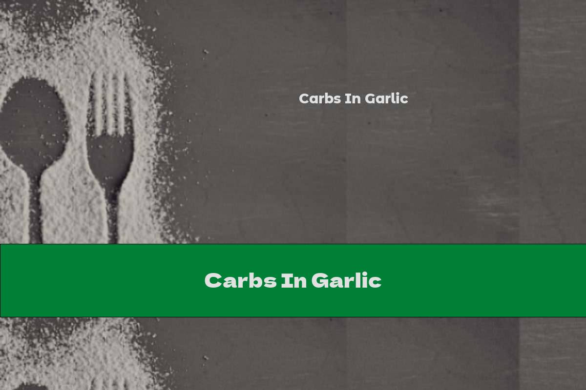 Carbs In Garlic