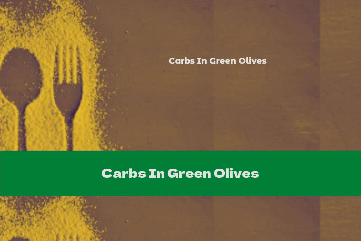 Carbs In Green Olives