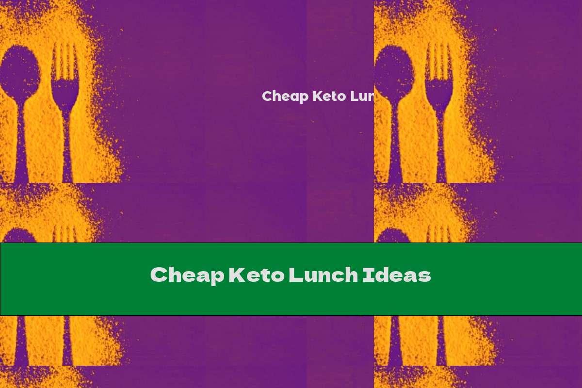 Cheap Keto Lunch Ideas