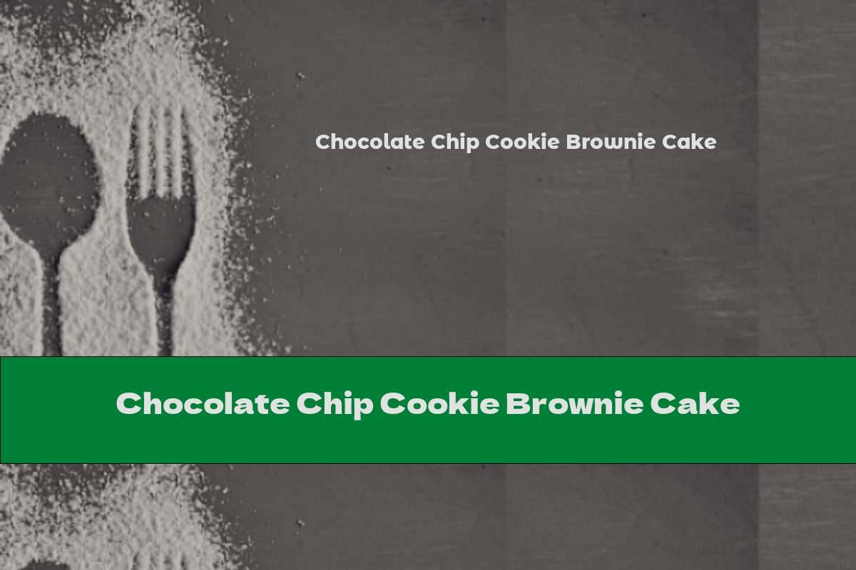 Chocolate Chip Cookie Brownie Cake