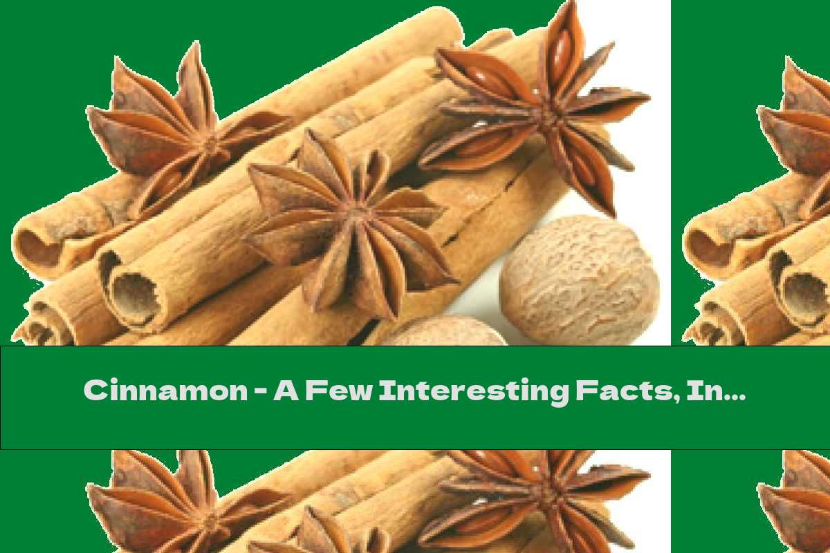 Cinnamon - A Few Interesting Facts, Including About Health