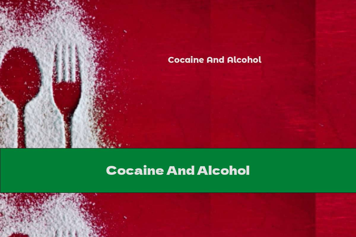 Cocaine And Alcohol