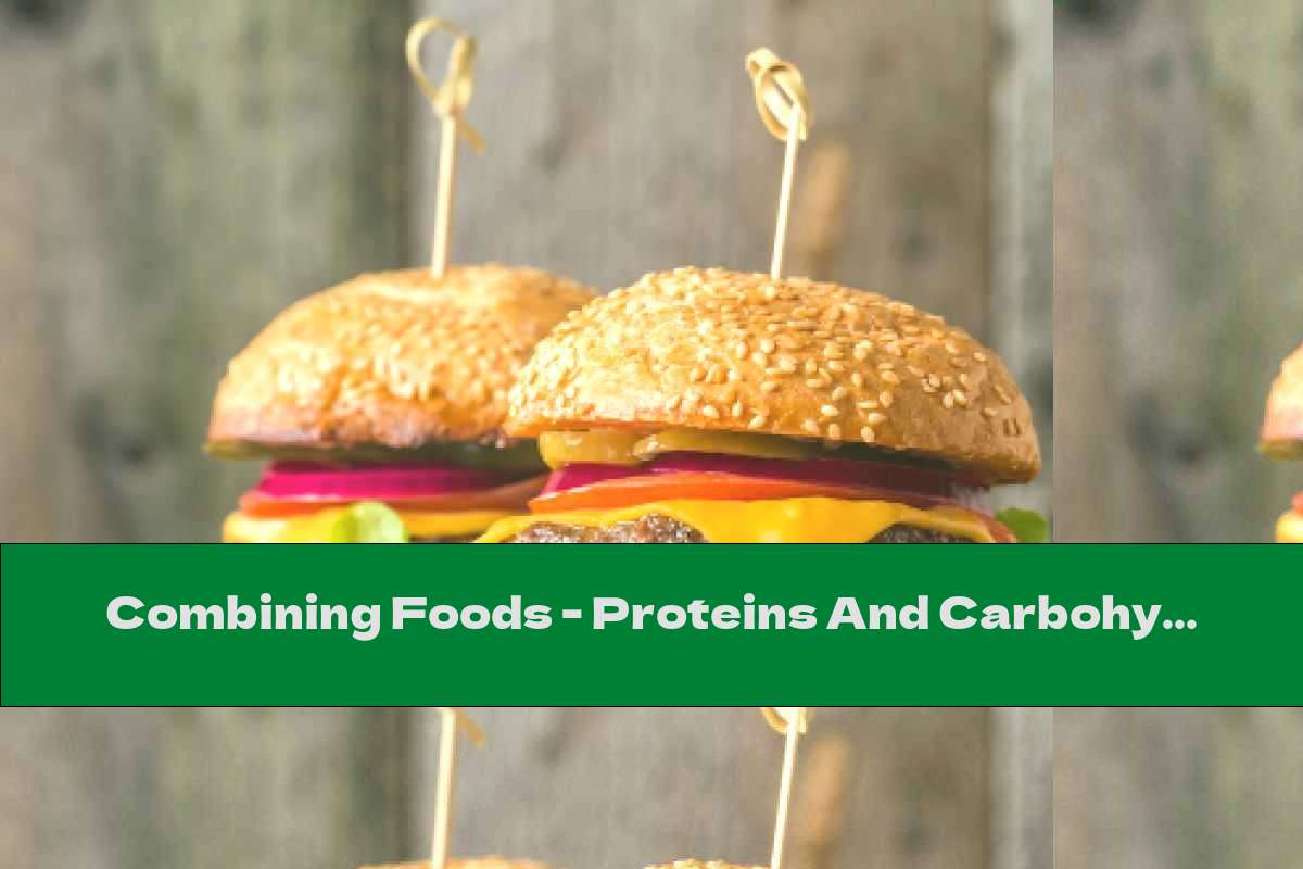 Combining Foods - Proteins And Carbohydrates