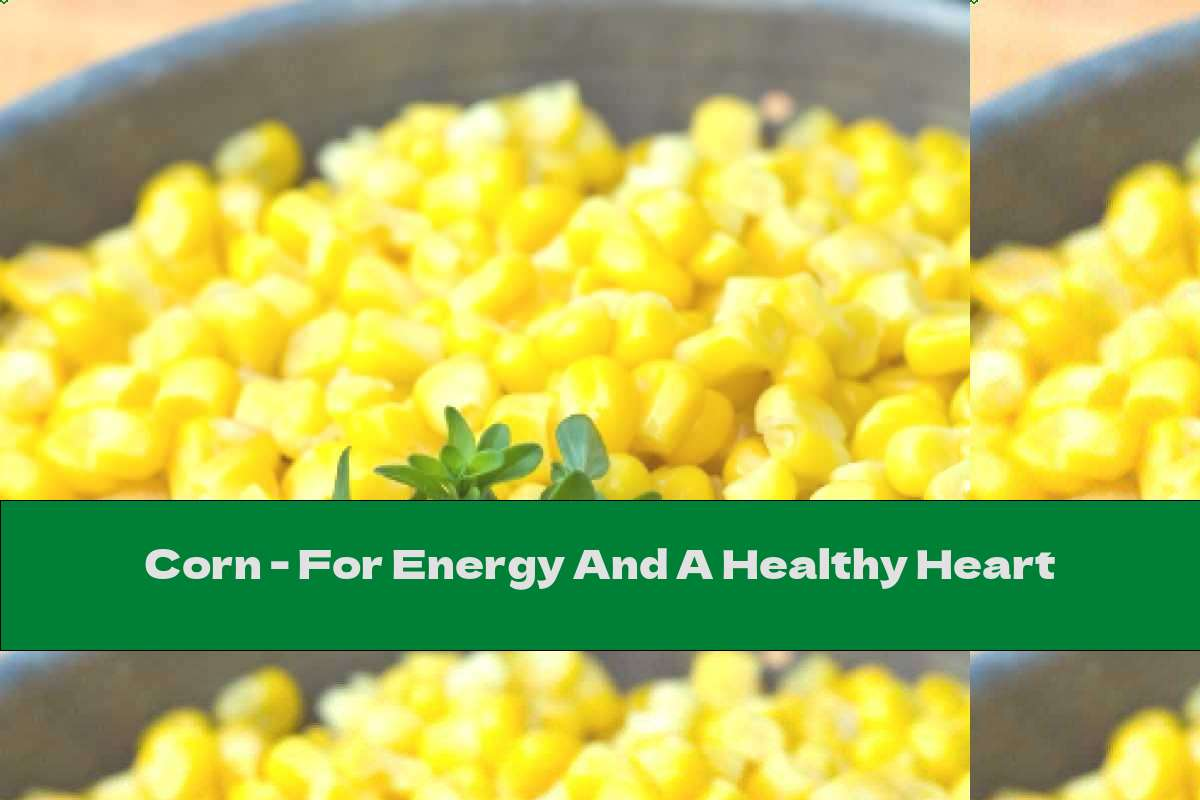 Corn - For Energy And A Healthy Heart