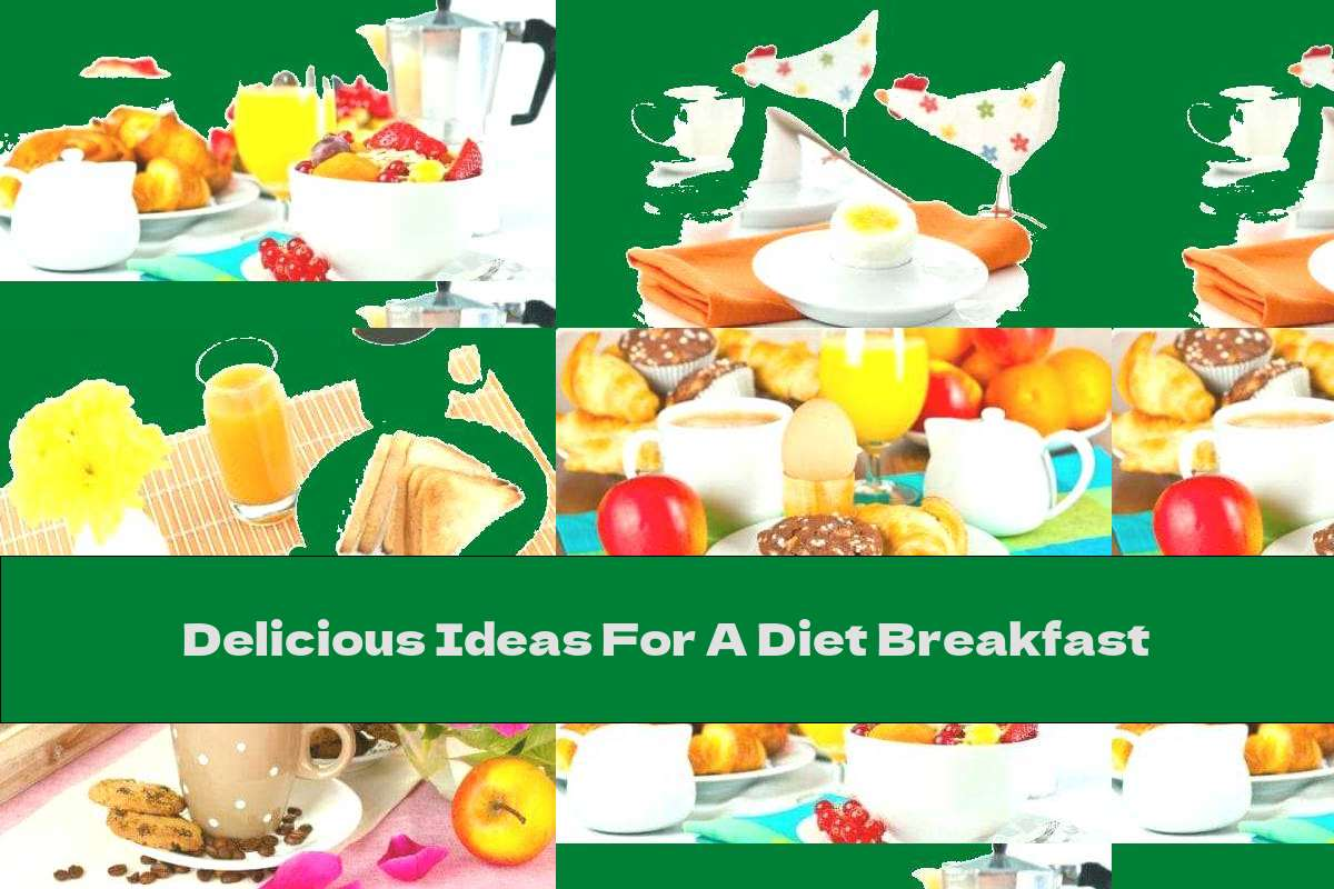 Delicious Ideas For A Diet Breakfast