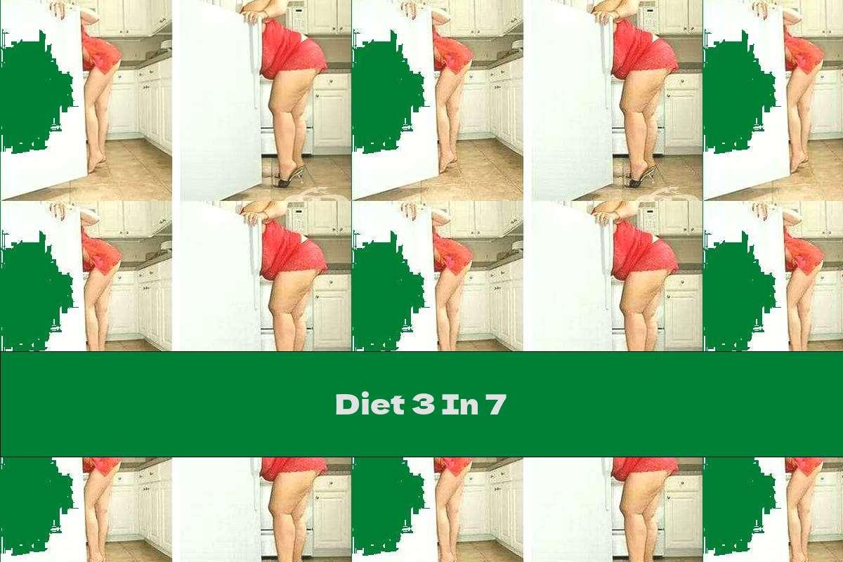 Diet 3 In 7