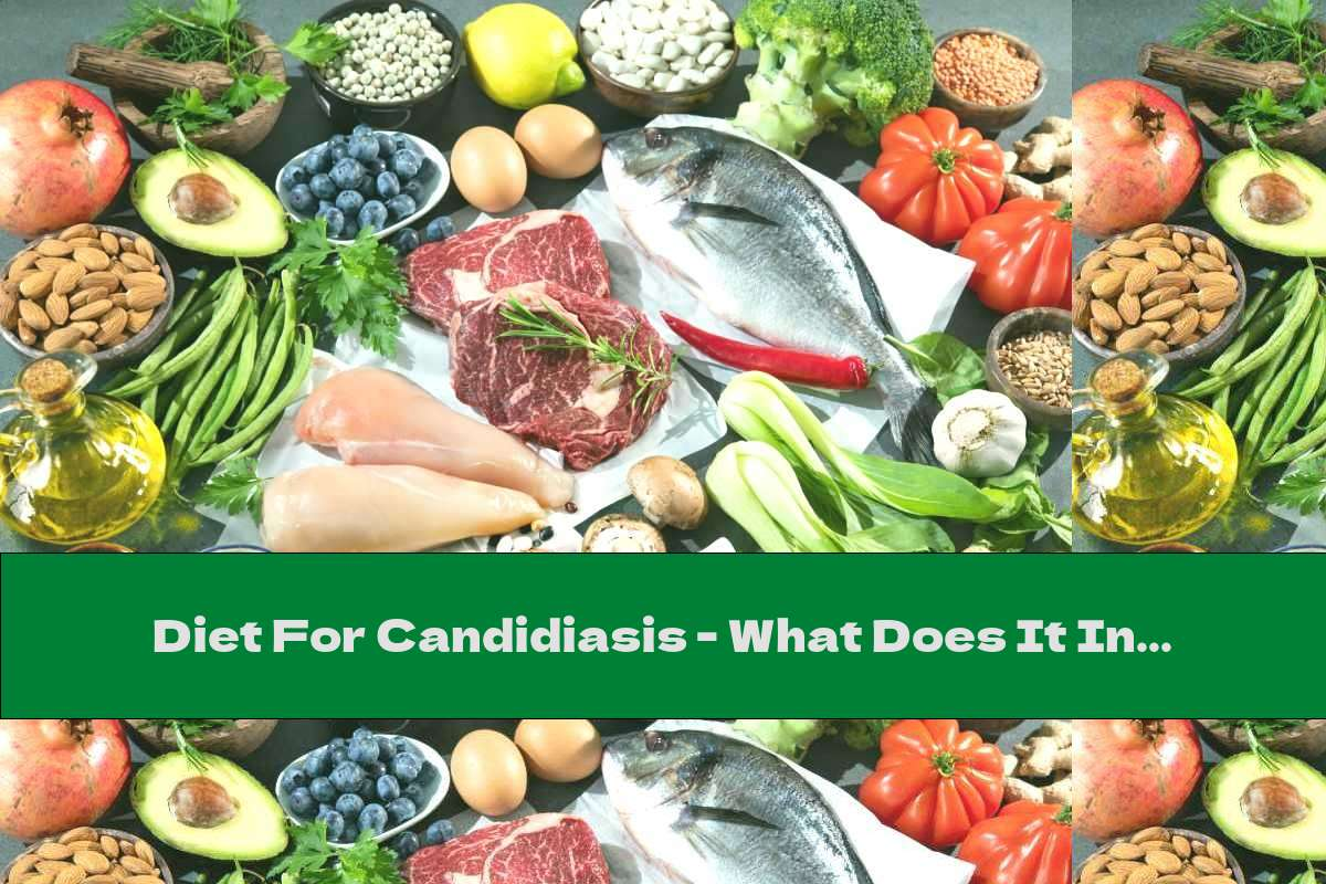 Diet For Candidiasis - What Does It Include?