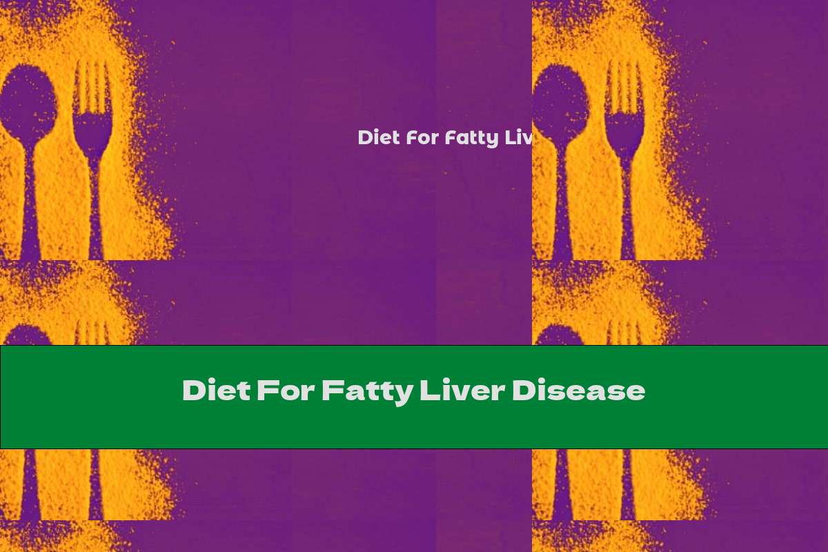 Diet For Fatty Liver Disease