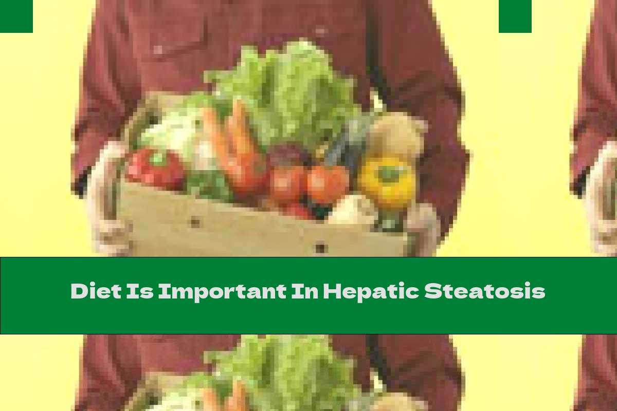 Diet Is Important In Hepatic Steatosis