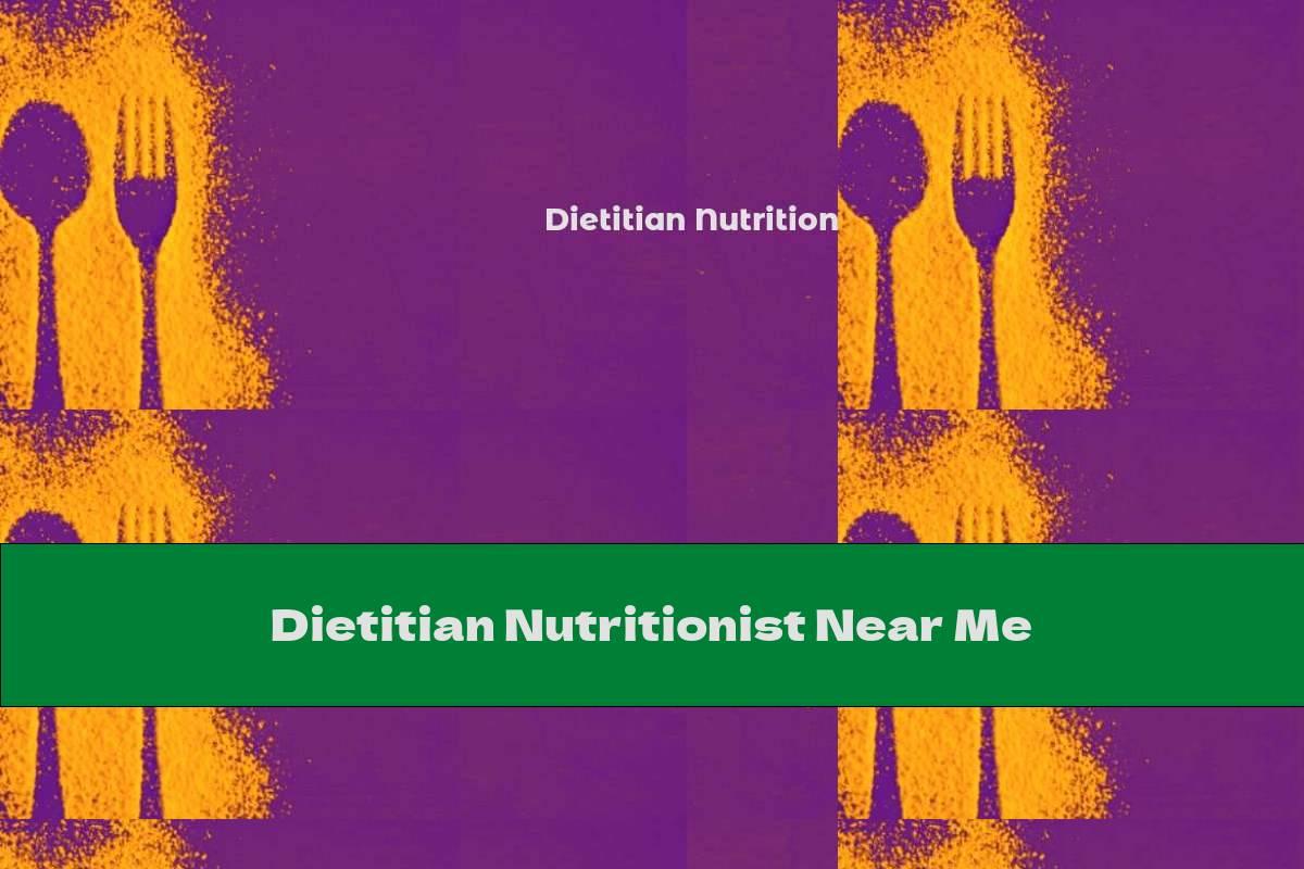 Dietitian Nutritionist Near Me