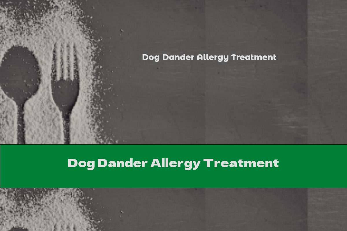 Dog Dander Allergy Treatment