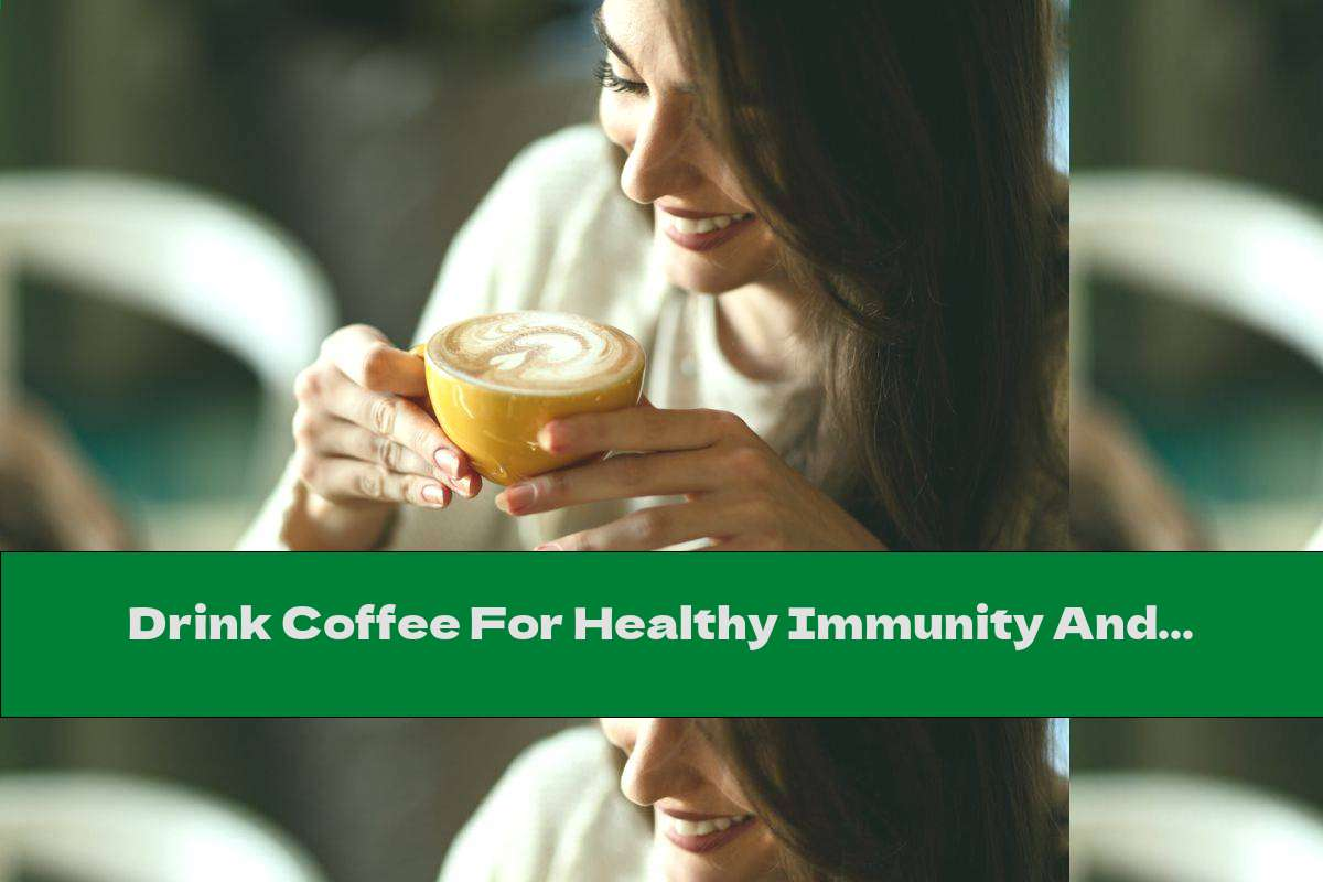 Drink Coffee For Healthy Immunity And Offspring