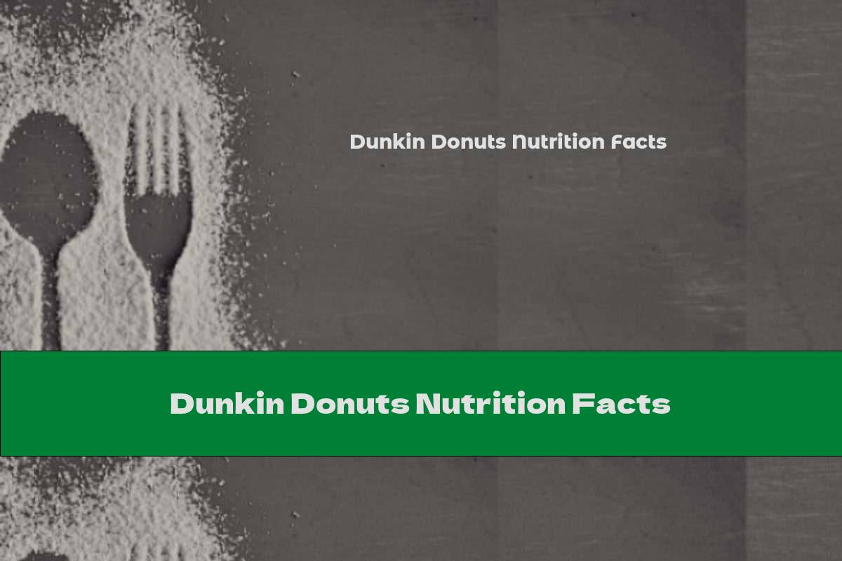 Dunkin Donuts Nutrition Facts