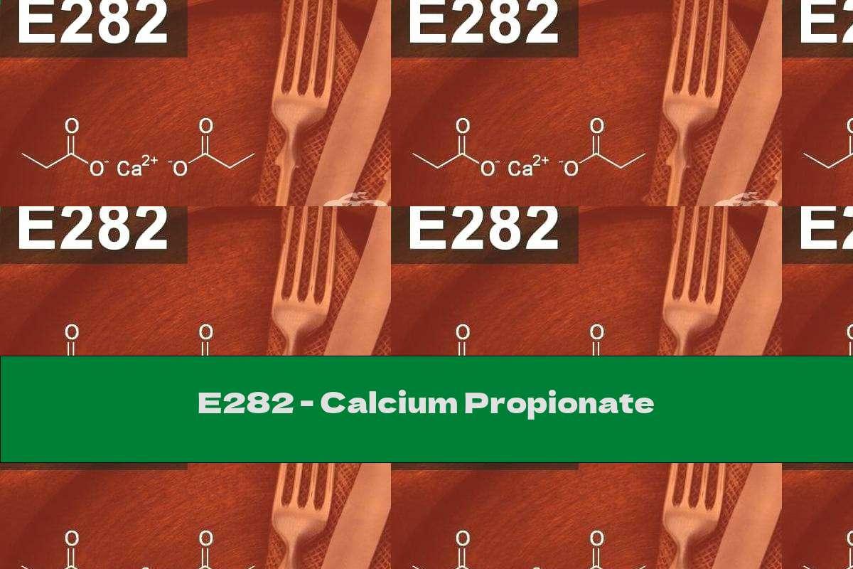 E282 - Calcium Propionate
