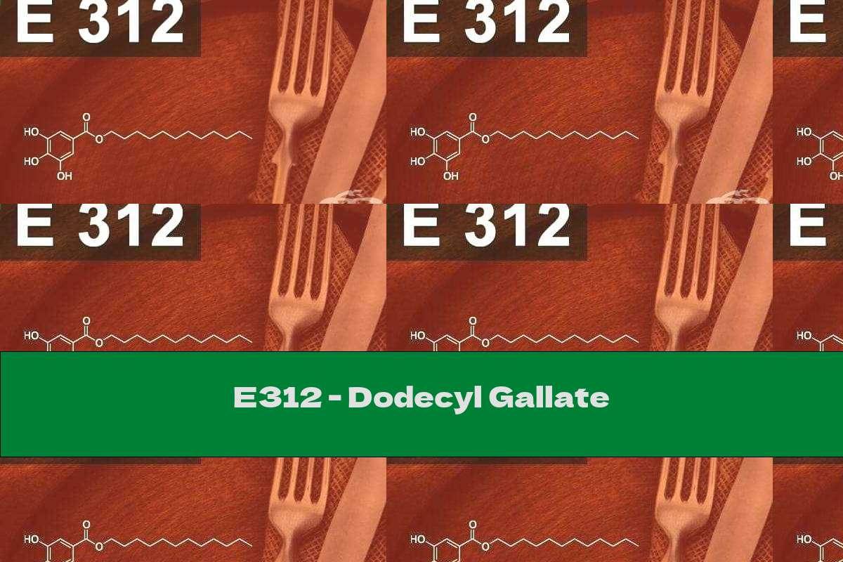 E312 - Dodecyl Gallate