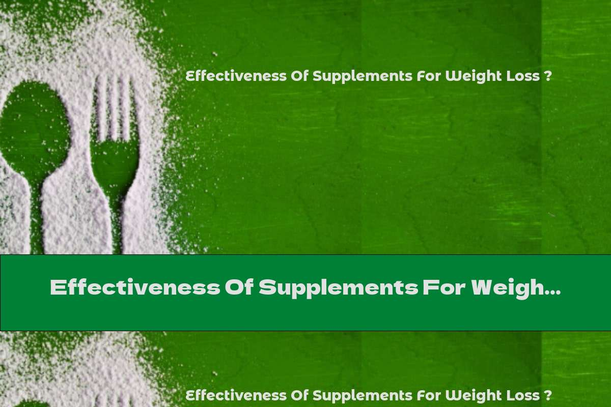 Effectiveness Of Supplements For Weight Loss ?