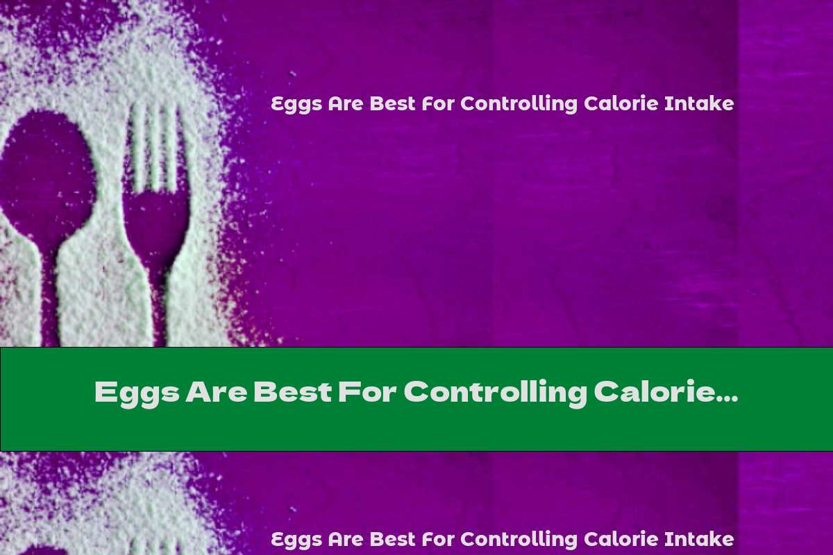 Eggs Are Best For Controlling Calorie Intake